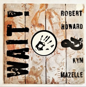 Robert Howard & Kym Mazelle - Wait SP 12'' EX