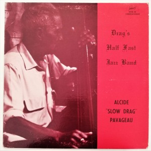Alcide Pavageau - Drag's Half Fast Jazz Band LP GHB54