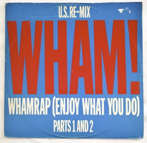 "Wham Rap! (Enjoy What You Do) 12"" SP A132442"