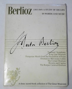 Berlioz - A Study of His Life In Words and Music (1803-1869) 3 LP