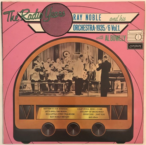 HMG5019 Ray Noble And His Orchestra With Al Bowlly The Radio Years (19356 Vol. 1).jpg